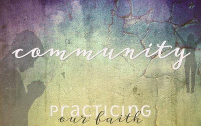 """Practicing Our Faith: Community"" A Sermon by Alan Sherouse"