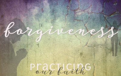 """Practicing Our Faith: Forgiveness"" A Sermon by Alan Sherouse"