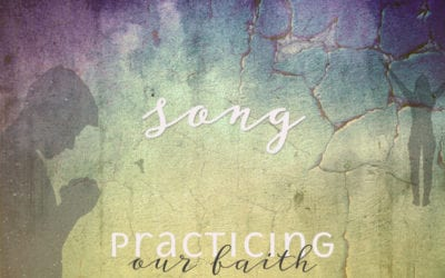 """Practicing Our Faith: Song"" A Sermon by Alan Sherouse"