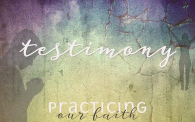 """Practicing Our Faith: Testimony"" A Sermon by Alan Sherouse"