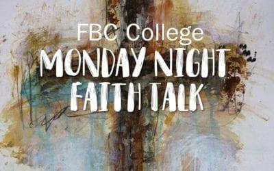 College Monday Night Faith Talk