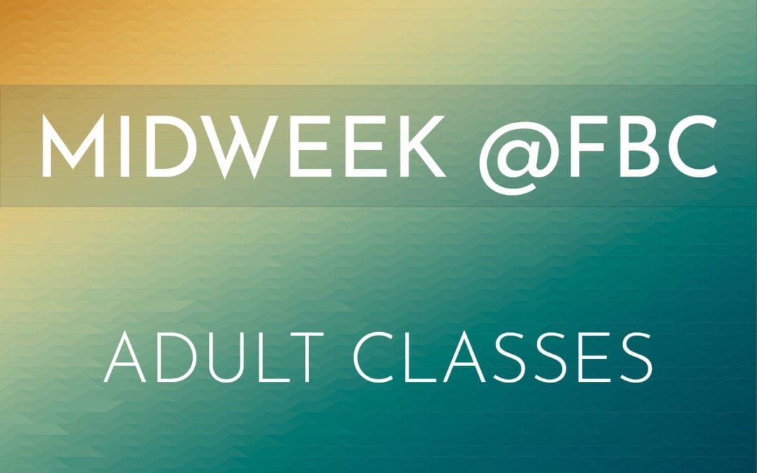 Midweek Classes for Adults in May