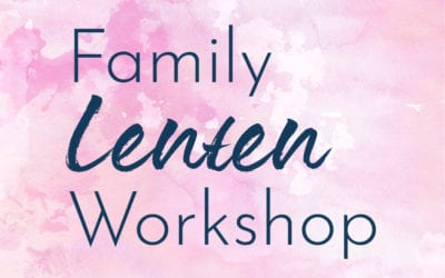Family Lenten Workshop