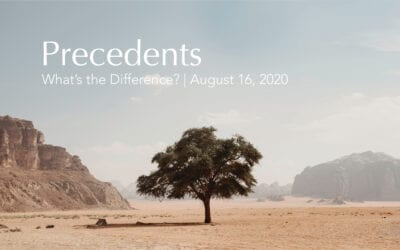"""""""Precedents: What's the Difference?"""" A Sermon by Alan Sherouse"""