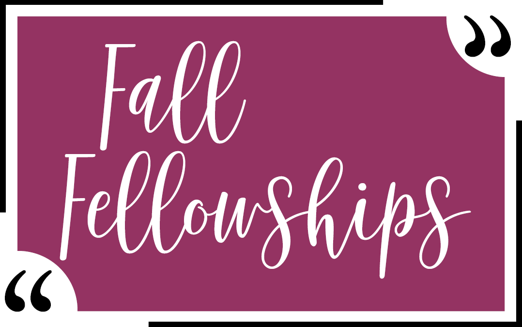 Fall Fellowships