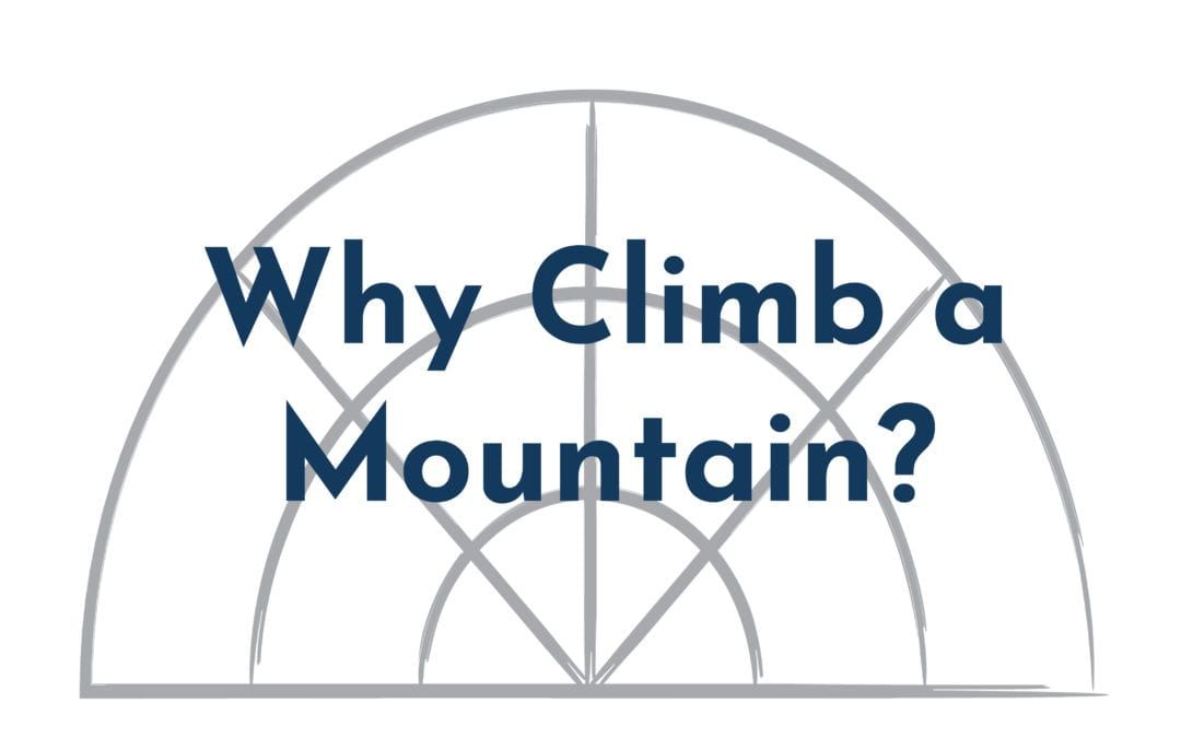 """Why Climb a Mountain?"" A Sermon by Alan Sherouse"