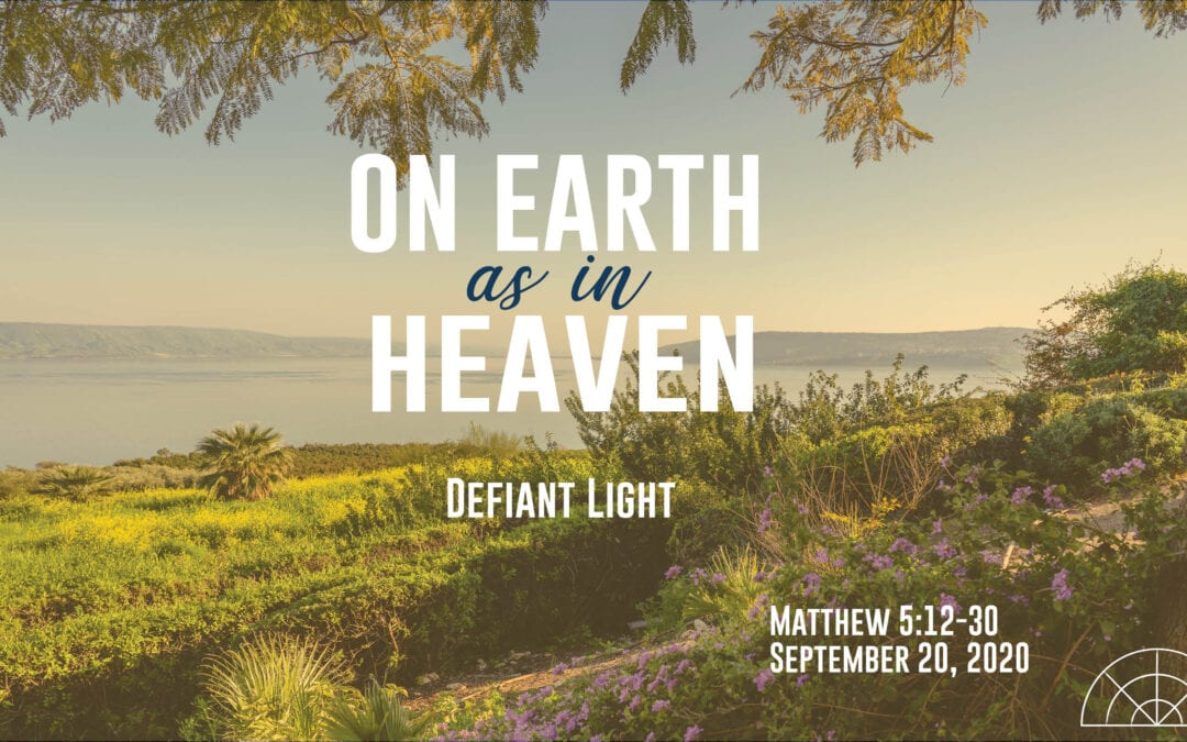 """On Earth as in Heaven: Defiant Light"" A Sermon by Alan Sherouse"