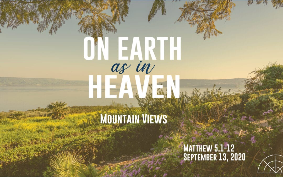 """On Earth as in Heaven: Mountain Views"" A Sermon by Alan Sherouse"