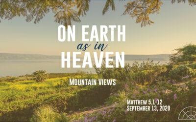 """On Earth as in Heaven: Mountain Views"" A Sermon by Alan Sherouse"