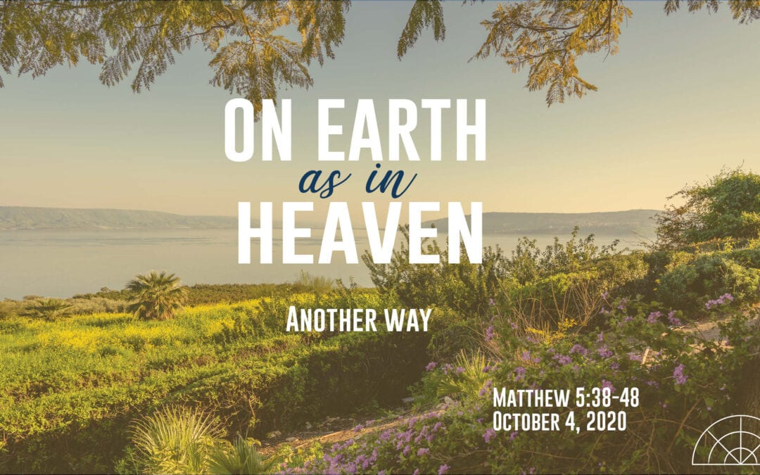 """On Earth as in Heaven: Another Way"" A Sermon by Alan Sherouse"