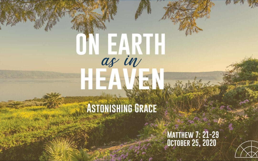 """""""On Earth as in Heaven: Astonishing Grace"""" A Sermon by Alan Sherouse"""
