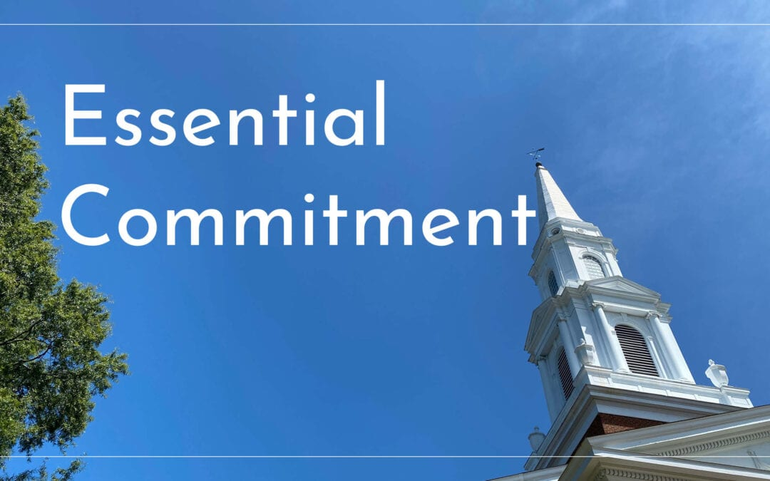 """""""Essential Commitment"""" A Sermon by Alan Sherouse"""