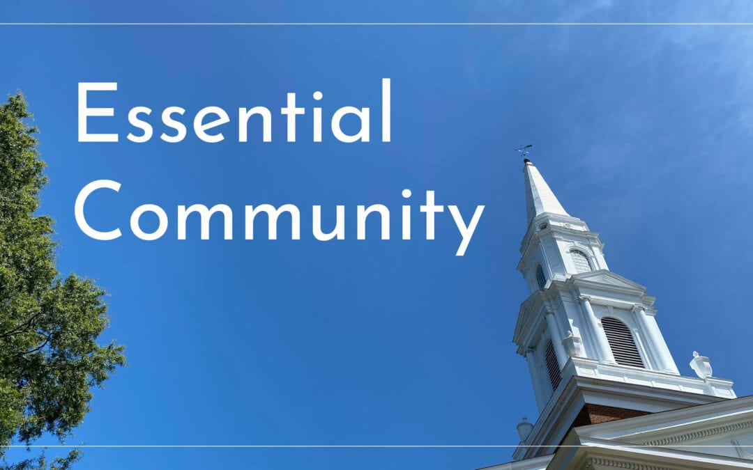 """""""Essential Community"""" A Sermon by Alan Sherouse"""