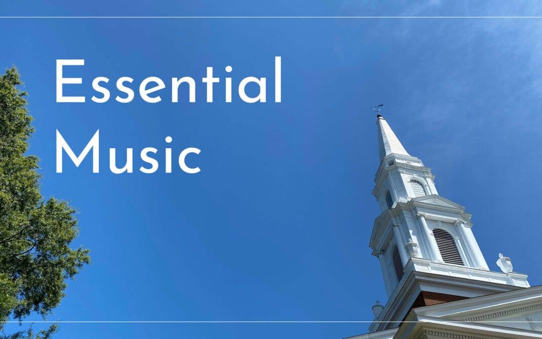 """Essential Music"" A Sermon by Alan Sherouse"