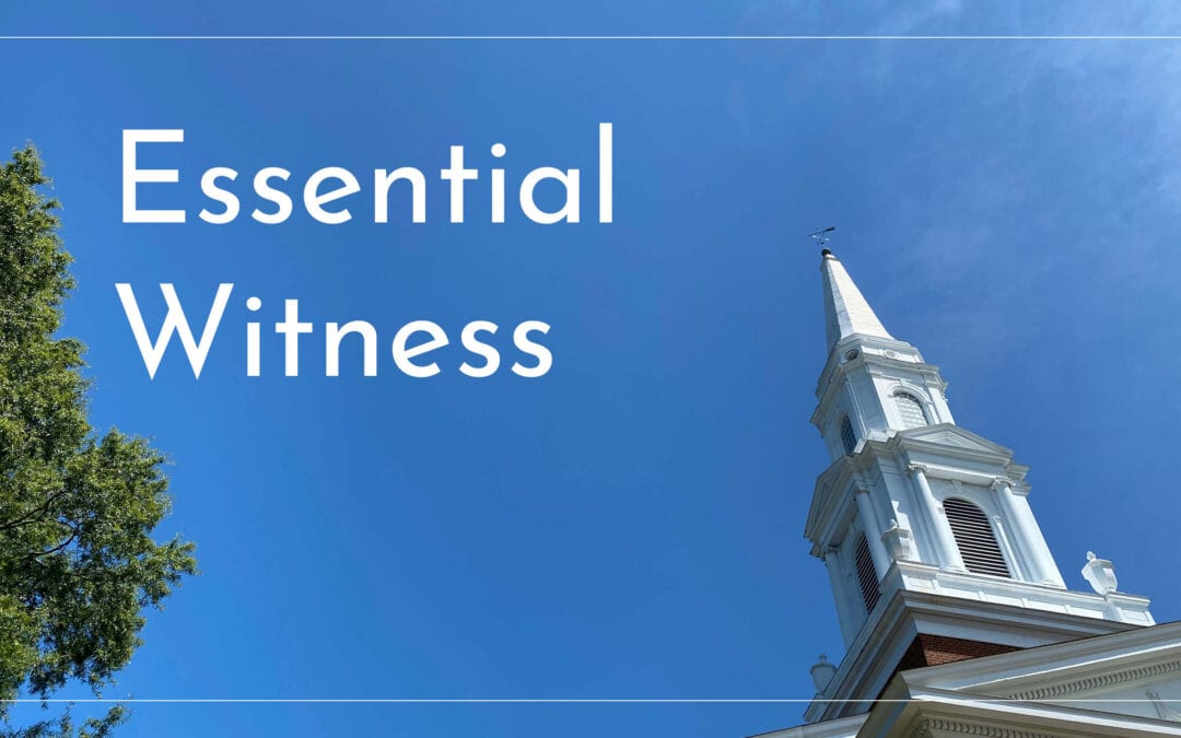 """""""Essential Witness"""" A Sermon by Alan Sherouse"""