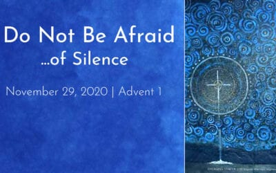 """Do Not Be Afraid… of Silence"" A Sermon by Alan Sherouse"