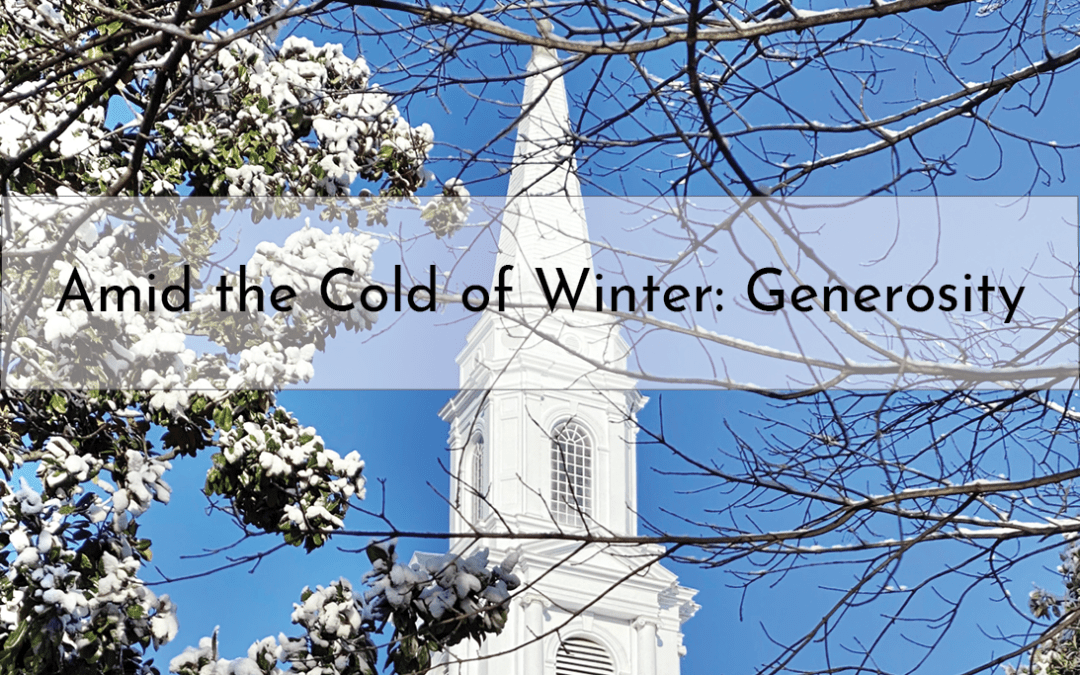 """""""Amid the Cold of Winter: Generosity"""" A Sermon by Alan Sherouse"""