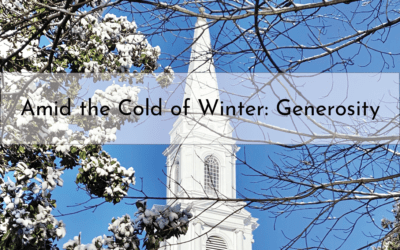"""Amid the Cold of Winter: Generosity"" A Sermon by Alan Sherouse"