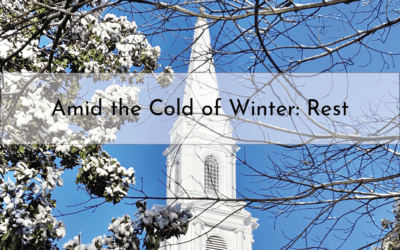 """Amid the Cold of Winter: Rest"" A Sermon by Alan Sherouse"