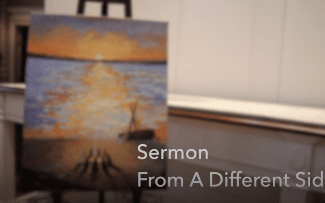 """""""From a Different Side"""" A Sermon by Patrick Cardwell"""