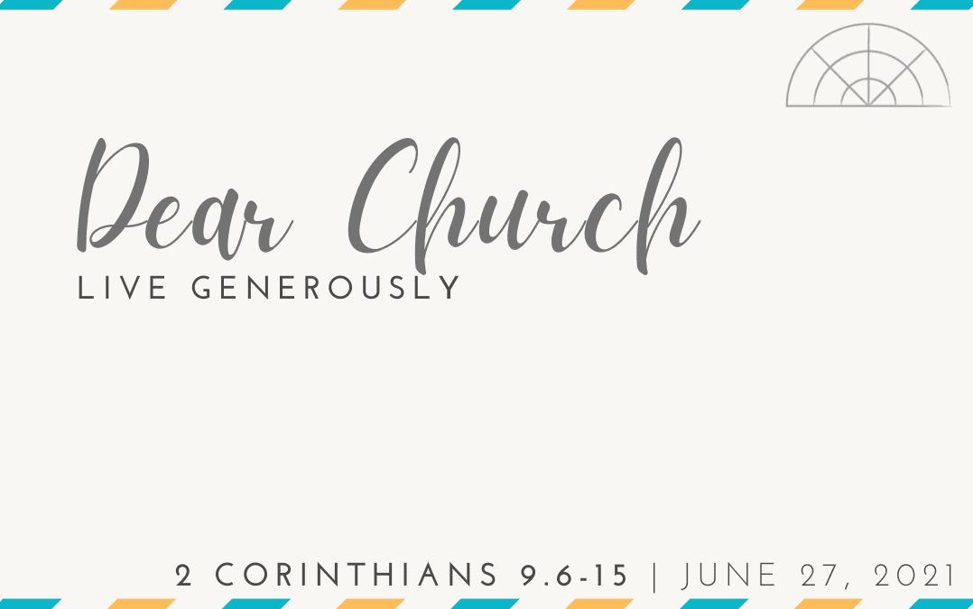 """""""Dear Church: Live Generously"""" A Sermon by Alan Sherouse"""