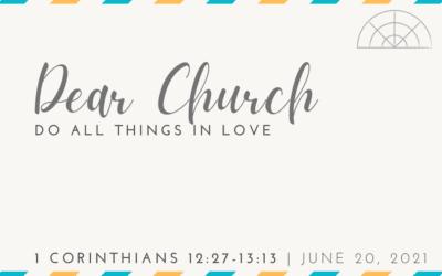 """""""Dear Church: Do All Things in Love"""" A Sermon by Alan Sherouse"""