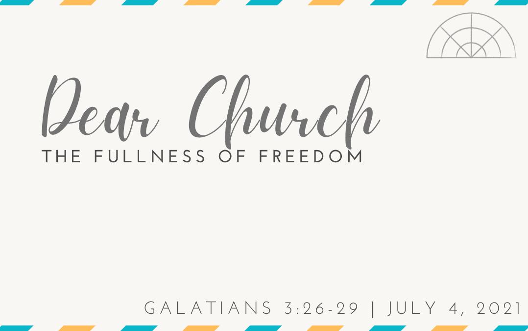 """Dear Church: The Fullness of Freedom"" A Sermon by Alan Sherouse"