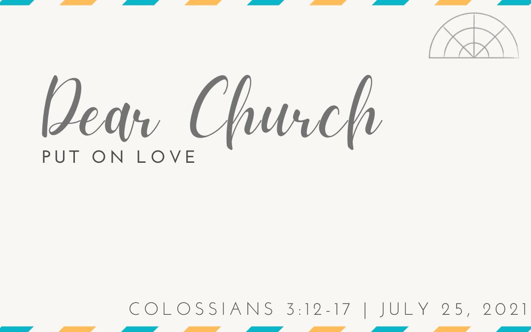 """Dear Church: Put on Love"" A Sermon by Alan Sherouse"