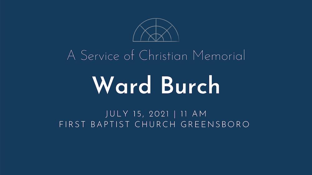 Ward Burch Memorial Service