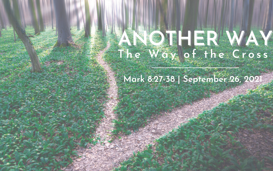 """""""Another Way: The Way of the Cross"""" A Sermon by Alan Sherouse"""